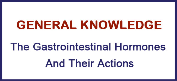 The Gastrointestinal Hormones And Their Actions