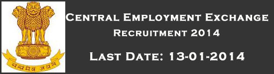 FORUM TOOLS JOBS GAMES GENERAL KNOWLEDGE FEEDBACK EXAMINATIONS » Central Employment Exchange Recruitment 2014