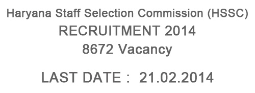 HSSC Recruitment 2014 – 8672 vacancies