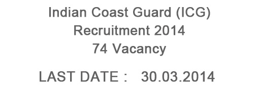 Indian Coast Guard Recruitment 2014 – 74 Post