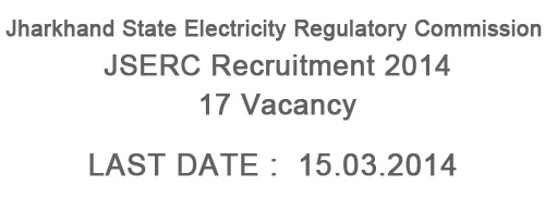 Jharkhand State Electricity Regulatory Commission (JSERC) Recruitment 2014