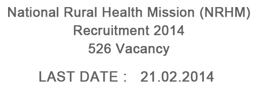 National Rural Health Mission (NRHM) Recruitment 2014 - 526 Vacancies