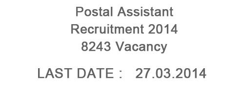 Postal Assistant Recruitment 2014 – 8243 Posts