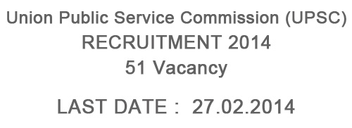 UPSC Recruitment 2014 - 51 vacancies