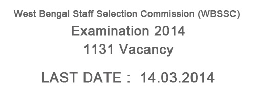 West Bengal Staff Selection Commission (WBSSC) Recruitment 2014 – 1131 vacancies