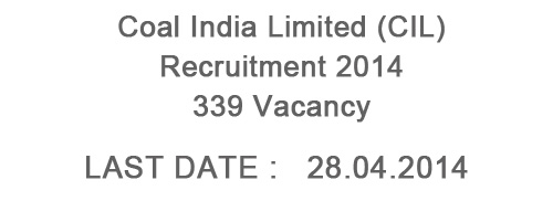 Coal India Limited Recruitment 2014 - 339 Posts