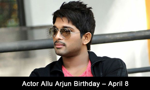 Actor Allu Arjun Birthday – April 8