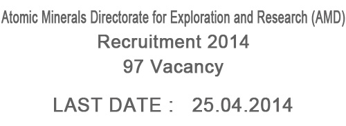 Atomic Minerals Directorate for Exploration and Research Recruitment 2014 – 97 Vacancies