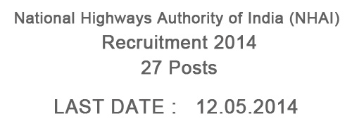 National Highways Authority of India (NHAI) Recruitment 2014 - 27 Posts
