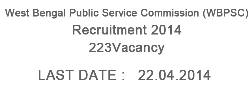 West Bengal Public Service Commission (WBPSC) Recruitment 2014 – 223 vacancies