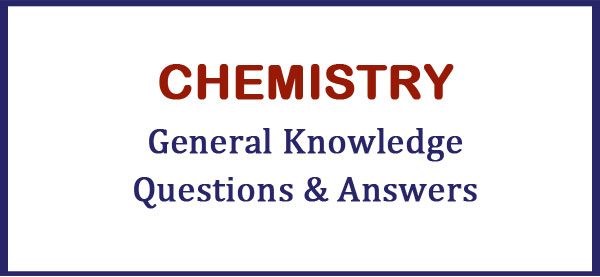 Chemistry - General Knowledge Questions and Answers Part 1 | Tut2learn