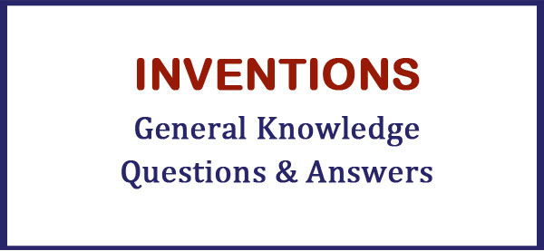 inventions gk questions and answers