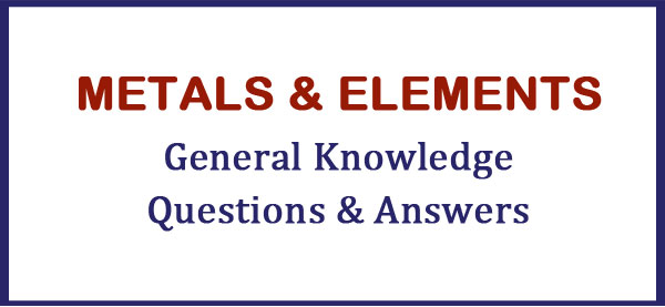 metals and elements gk questions answers
