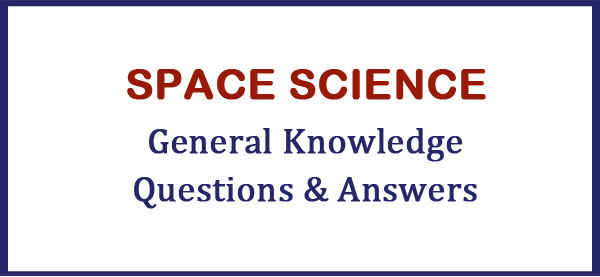 space science gk questions and answers
