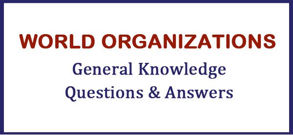 world organization gk questions and answers