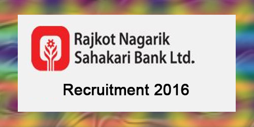 Rajkot Nagarik Sahakari Bank Recruitment 2016