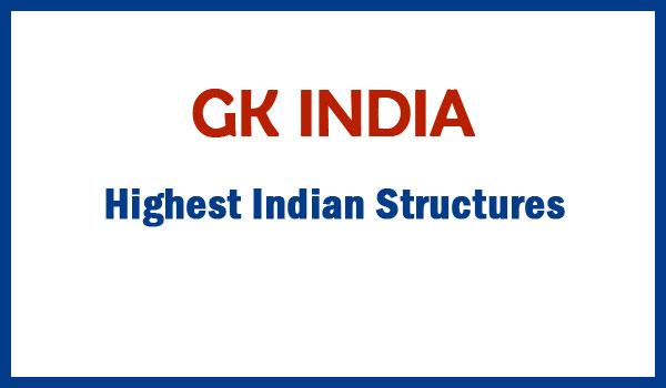 Highest Indian Structures