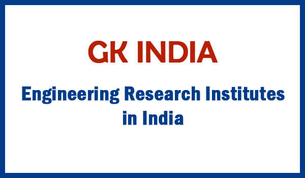 Engineering Research Institutes in India