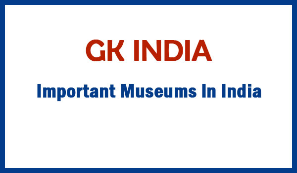 Important Museums In India