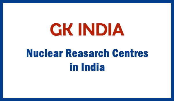 Nuclear  Reasarch Centres in India