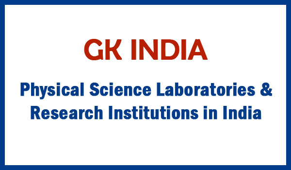 Physical Science  Laboratories  &  Research Institutions in India