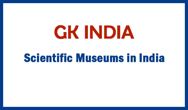 Scientific Museums  in India