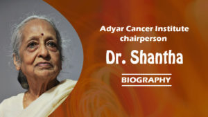 dr shantha adyar cancer institute