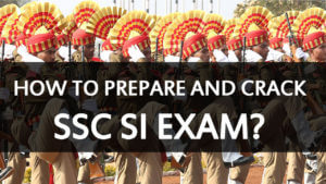 How to Prepare and Crack SSC SI Exam?