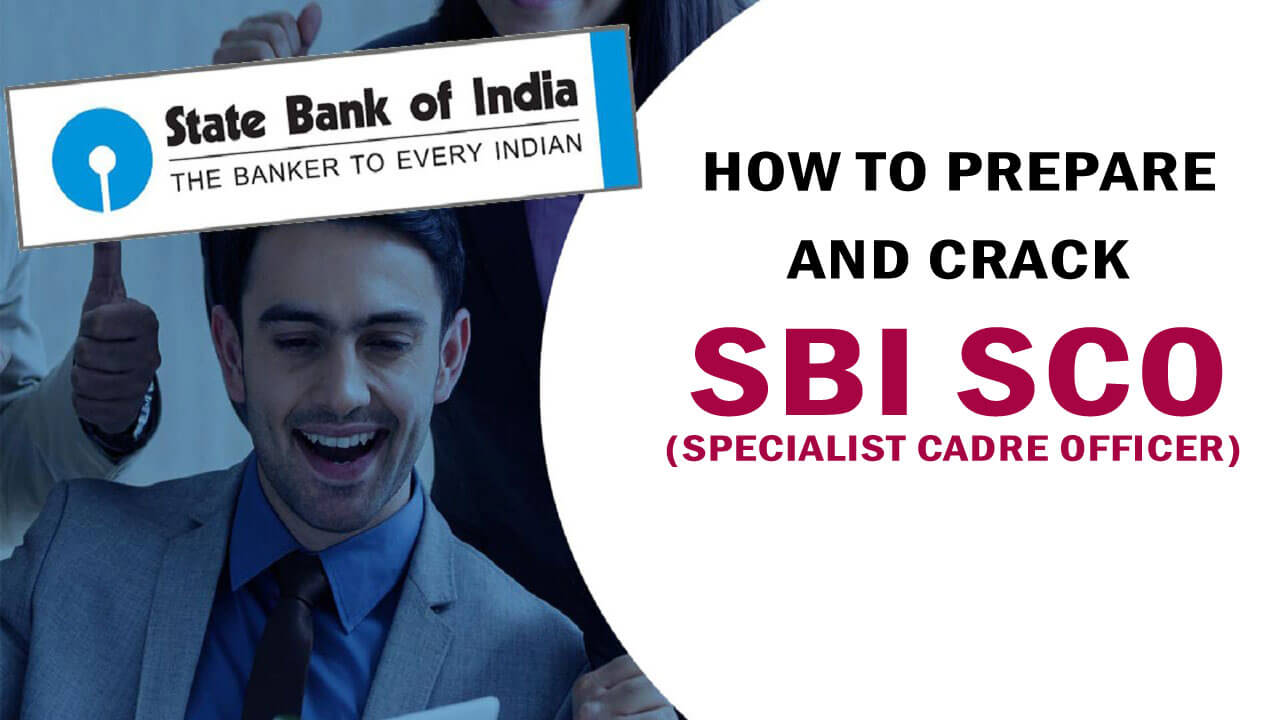 How to Prepare and Crack SBI SCO Exam?
