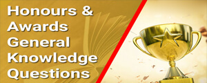 Awards and Honours General Knowledge Questions